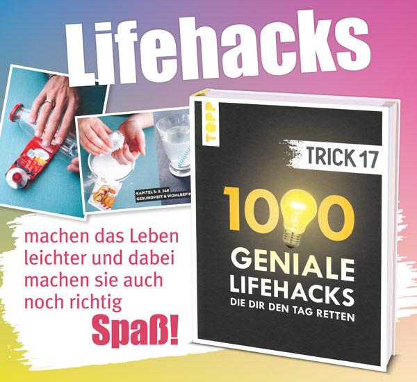 Trick 17 - 1000 geniale Lifehacks